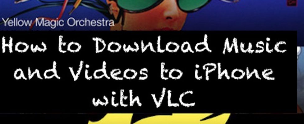 Download music and videos to iPhone with VLC