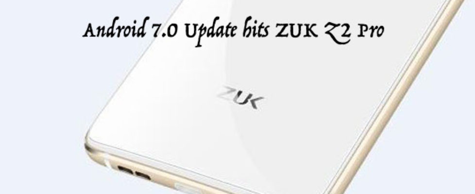 ZUK Z2 Pro Android Update